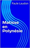 img - for Matisse en Polyn sie (French Edition) book / textbook / text book