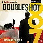Doubleshot: James Bond Series, Book 33 | Raymond Benson