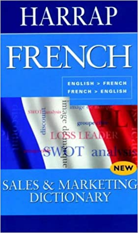 Book French Sales and Marketing Dictionary: English-French, French-English (Harrap Bilingual)
