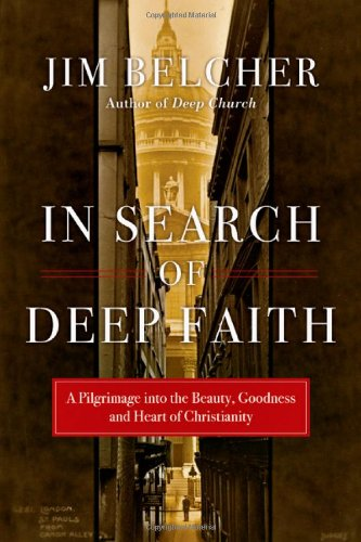 In Search of Deep Faith: A Pilgrimage into the Beauty, Goodness and Heart of (Jim Green Grass)