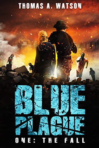 Blue Plague: The Fall (Blue Plague Book 1) by [Watson, Thomas A.]