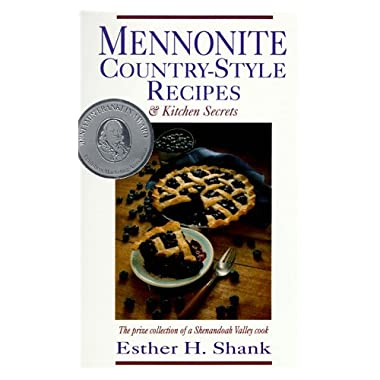 Mennonite Country Style Recipes The Prize Collection Of A