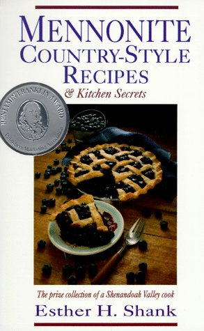 Shenandoah Collection - Mennonite Country-Style Recipes: The Prize Collection of a Shenandoah Valley Cook
