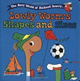 Lowly Worm's Shapes and Sizes, Richard Scarry, 0689816545