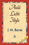 Auld Licht Idyls, J. M. Barrie, 1421838648