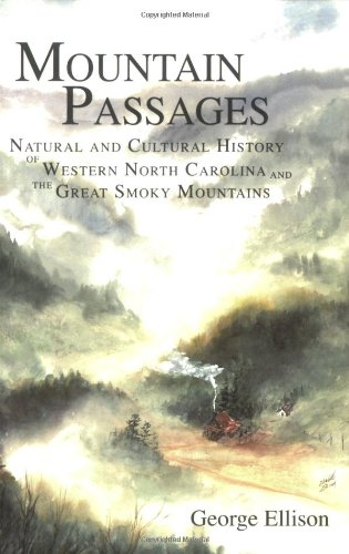 Mountain Passages: Natural and Cultural History of Western North Carolina and the Great Smoky Mountains (American Chronicles) (The History Of The Great Smoky Mountains)