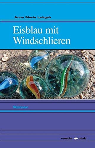 Eisblau mit Windschlieren: Roman (Raetia Club)