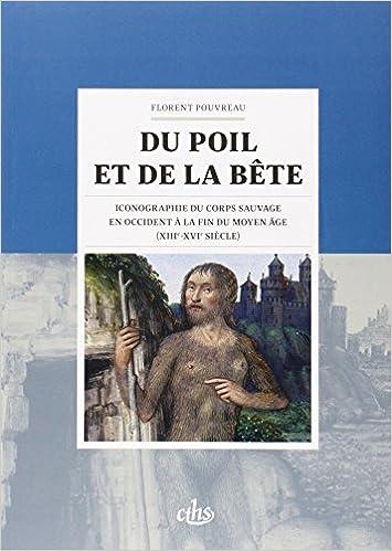 En ligne téléchargement gratuit Du poil et de la bête : Iconographie du corps sauvage en Occident à la fin du Moyen Age (XIIIe-XVIe siècle) pdf