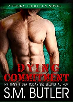 Dying Commitment (Lucky Thirteen Book 3) by [Butler, S.M.]