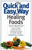 img - for The Quick and Easy Way to Healing Foods book / textbook / text book