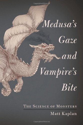 Image of Medusa's Gaze and Vampire's Bite: The Science of Monsters