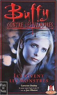 Buffy contre les vampires, tome 22 : Ici vivent les monstres par Cameron Dokey