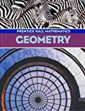 Prentice Hall Mathematics : Student Edition with Study Guide and Practice Workbook/Geometry, PRENTICE HALL, 0131255401