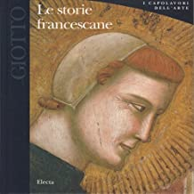 Giotto. Le Storie Francescane