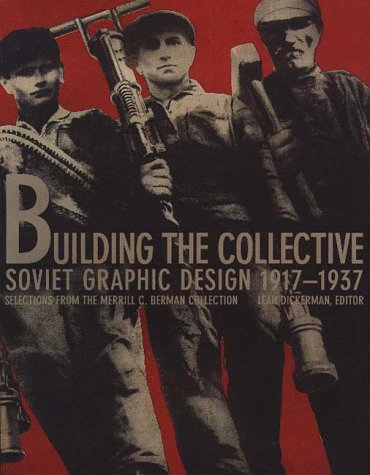 Building the Collective: Soviet Graphic Design 1917-1937