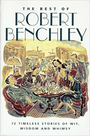 The Best of Robert Benchley: Robert Benchley, Peter Arno ...
