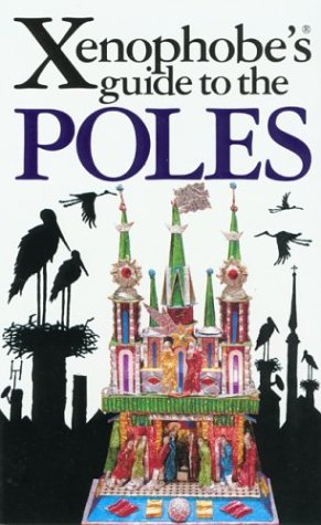 The Xenophobe's Guide to the Poles (Xenophobe's Guides - Oval - Oval Poles