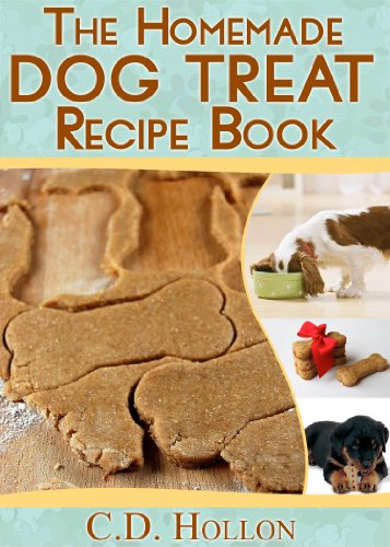 The homemade dog treat recipe book fun and easy homemade doggie the homemade dog treat recipe book fun and easy homemade doggie treats how to forumfinder Images