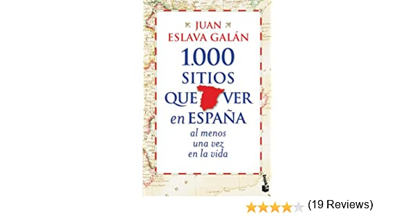 1.000 sitios que ver en España al menos una vez en la vida Diversos: Amazon.es: Eslava Galán, Juan: Libros