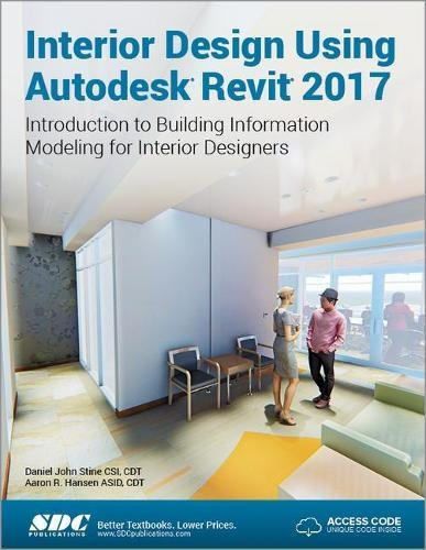 Interior Design Using Autodesk Revit 2017