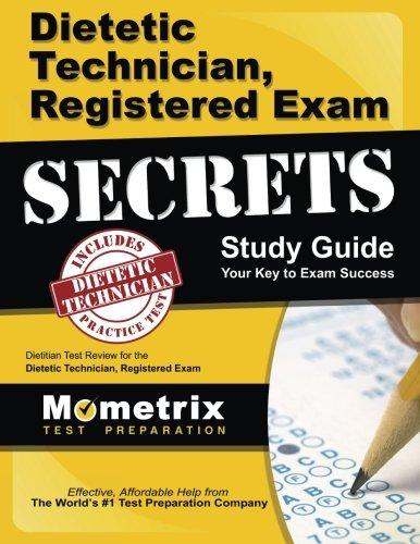 Dietetic Technician, Registered Exam Secrets Study Guide: Dietitian Test Review for the Dietetic Technician, Registered Exam