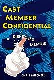 disney cast member book - Cast Member Confidential: A Disneyfied Memoir