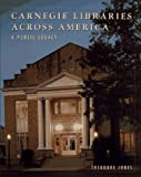 Carnegie Libraries Across America, Theodore Jones, 0471144223