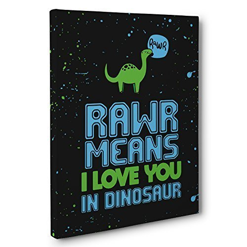 RAWR Means I Love You In Dinosaur Canvas Wall Art