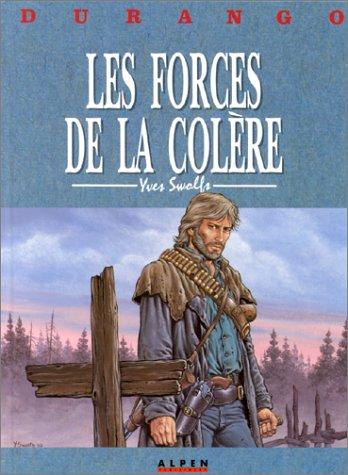 Durango, tome 2 : Les forces de la colère, Swolfs, Yves
