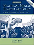 Health and Mental Health Care Policy, Cynthia Moniz and Stephen Gorin, 0205509371