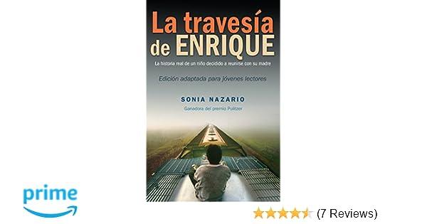 La Travesía de Enrique (Spanish Edition): Sonia Nazario: 9780553535549: Amazon.com: Books