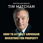 How to Attract Armchair Investors for Property | Tim Matcham