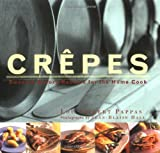 crepes sweet savory recipes for the home cook illustrated by lou seibert pappas 1998 03 01