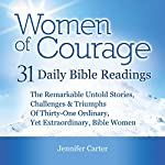 Women of Courage: 31 Daily Devotional Bible Readings | Jennifer Carter