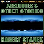 Absolutes & Other Stories | Robert Stanek