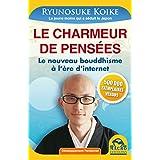 Le Charmeur de pensées: Le nouveau bouddhisme à l'ère d'internet (Développement Personnel)