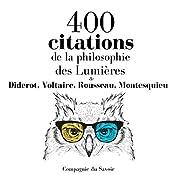 400 citations de la philosophie des Lumières (Comprendre la philosophie) | Denis Diderot,  Voltaire, Jean-Jacques Rousseau,  Montesquieu