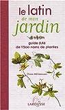 Le latin de mon jardin : Guide fûté de 1500 noms de plantes par Adriaenssen