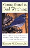 Getting Started in Bird Watching, Edward W. Cronin, 0395976375