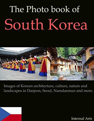 The Photo Book of South Korea. Images of Korean architecture, culture, nature, landscapes in Daejeon, Seoul, Namdaemun and more. (Photo Books 48) Seoul Korea Temple