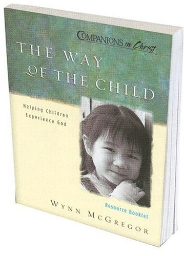 The Way of the Child, Resource Booklet: Helping Children Experience God (Companions in Christ) (Booklet Resource)