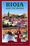 Rioja and Its Wines, Ron Scarborough, 1901130312