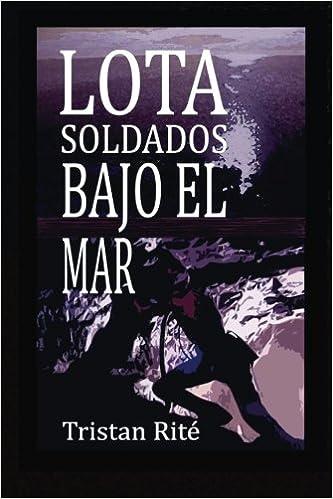 Lota, Soldados Bajo el Mar (Gritos de mi País): Amazon.es ...