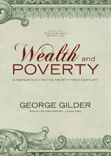 Wealth and Poverty: A New Edition for the Twenty-First Century (Library Edition) by Blackstone Audio, Inc.