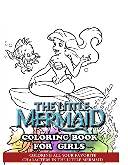 The Little Mermaid Coloring Book for Girls: Coloring All ...