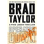 Operator Down: A Pike Logan Thriller, Book 12 | Brad Taylor