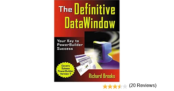 The Definitive DataWindow Your Key to PowerBuilder Success – Powerbuilder Programmer