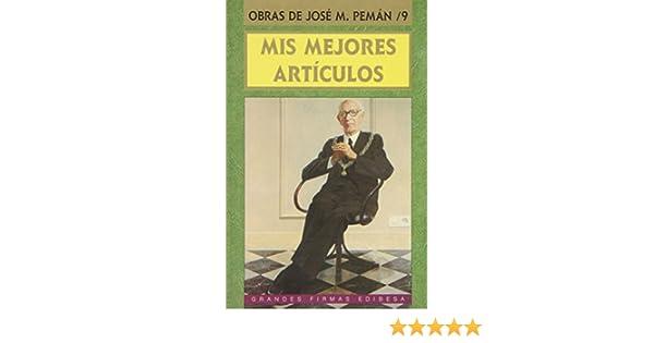 Mis mejores artículos (Grandes firmas Edibesa): Amazon.es: Pemán, José María: Libros