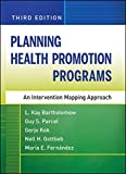 Planning Health Promotion Programs: An Intervention Mapping Approach, Third Edition