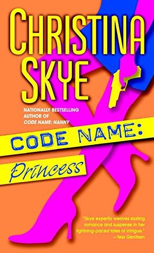[Code Name: Princess] (By: Christina Skye) [published: September, 2004]